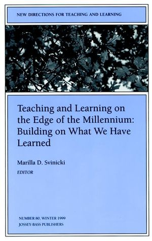 Teaching and Learning On the Edge of the Millennium: Building On What We Have Learned: New Directions for Teaching and Learning, Number 80 (0787948748) cover image