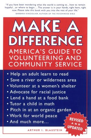 Make a Difference: America's Guide to Volunteering and Community Service, Revised and Updated Edition