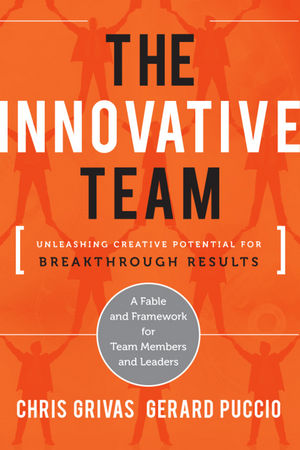 The Innovative Team: Unleashing Creative Potential for Breakthrough Results (1118150848) cover image