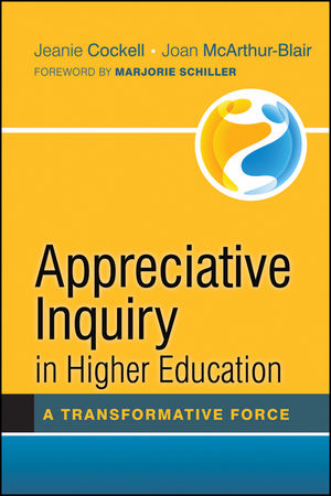 Appreciative Inquiry in Higher Education: A Transformative Force (1118237048) cover image