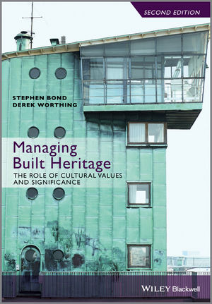 Managing Built Heritage: The Role of Cultural Values and Significance, 2nd Edition (1118298748) cover image