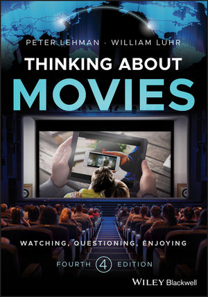 Thinking about Movies: Watching, Questioning, Enjoying, 4th Edition