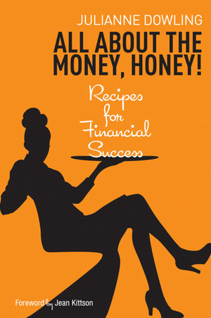 All About the Money, Honey!: Recipes for Financial Success