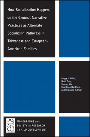 How Socialization Happens on the Ground: Narrative Practices as Alternate Socializing Pathways in Taiwanese and European-American Families (1118360648) cover image