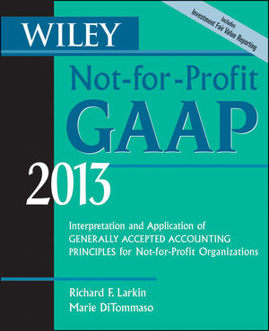 Wiley Not-for-Profit GAAP 2013: Interpretation and Application of Generally Accepted Accounting Principles (1118363248) cover image