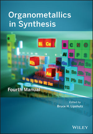Organometallics in Synthesis: Fourth Manual (1118651448) cover image