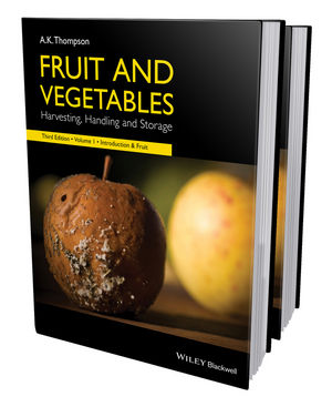 Fruit and Vegetables: Harvesting, Handling and Storage, 2 Volume Set, 3rd Edition