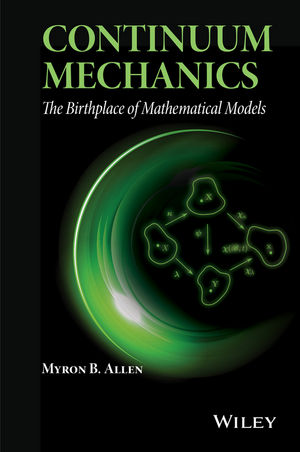 Continuum Mechanics: The Birthplace of Mathematical Models  (1118909348) cover image