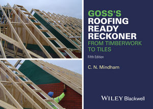 Goss's Roofing Ready Reckoner: From Timberwork to Tiles, Fifth Edition