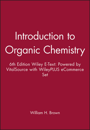 Introduction to Organic Chemistry, 6e Wiley E-Text: Powered by VitalSource with WileyPLUS eCommerce Set