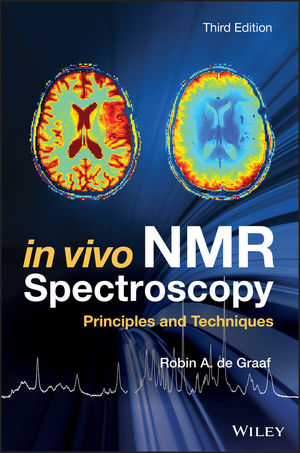 In Vivo NMR Spectroscopy: Principles and Techniques, 3rd Edition