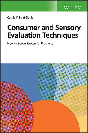 Consumer and Sensory Evaluation Techniques: How to Sense Successful Products