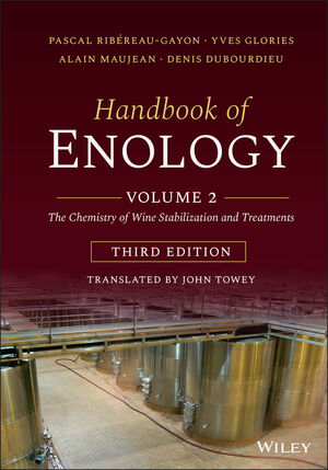 Handbook of Enology, Volume 2 : The Chemistry of Wine Stabilization and Treatments, 3rd Edition