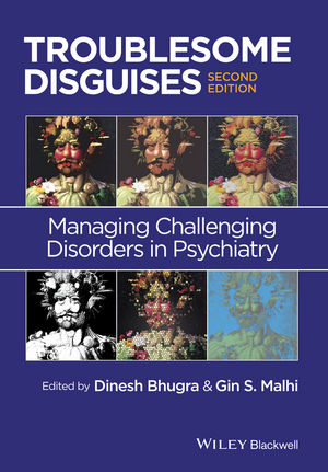 Troublesome Disguises: Managing Challenging Disorders in Psychiatry, 2nd Edition