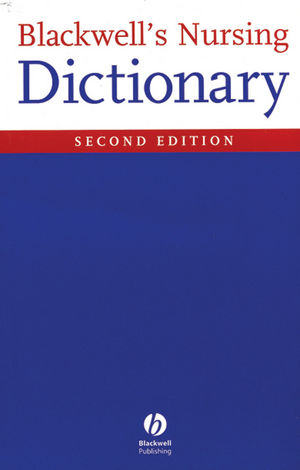 Blackwell's Nursing Dictionary, 2nd Edition