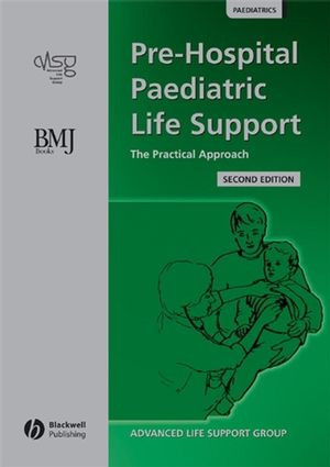 Pre-Hospital Paediatric Life Support: The Practical Approach, 2nd Edition
