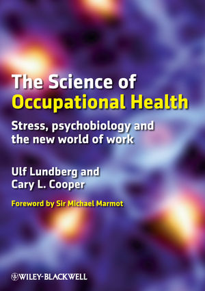 The Science of Occupational Health: Stress, Psychobiology, and the New World of Work (1405199148) cover image