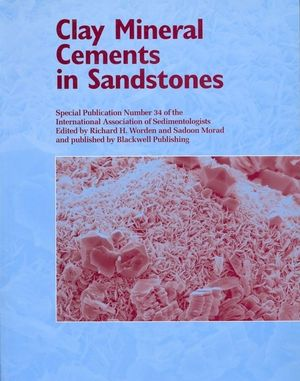 Clay Mineral Cements in Sandstones (Special Publication 34 of the IAS) (1444304348) cover image