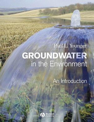 Groundwater in the Environment: An Introduction (1444309048) cover image