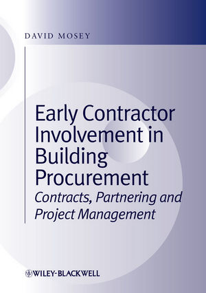 Early Contractor Involvement in Building Procurement: Contracts, Partnering and Project Management (1444355848) cover image