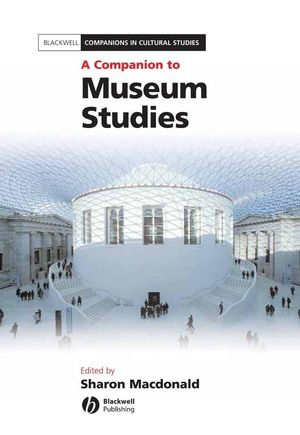 A Companion to Museum Studies (1444357948) cover image