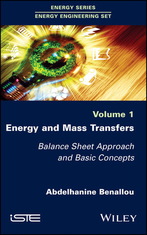 Energy and Mass Transfers: Balance Sheet Approach and Basic Concepts, Volume 1