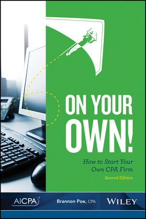 On Your Own!: How to Start Your Own CPA Firm, 2nd Edition