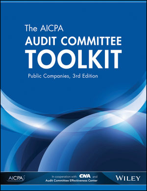 The AICPA Audit Committee Toolkit: Public Companies, 3rd Edition