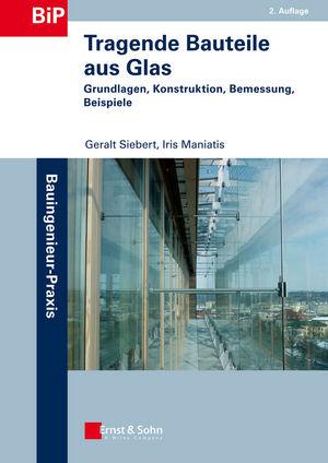 Tragende Bauteile aus Glas: Grundlagen, Konstruktion, Bemessung, Beispiele, 2nd Edition