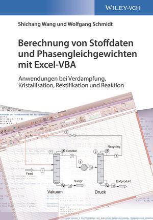 Berechnung von Stoffdaten und Phasengleichgewichten mit Excel-VBA: Anwendungen in Rektifikation, Reaktion und Verdampfung
