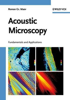 Acoustic Microscopy: Fundamentals and Applications