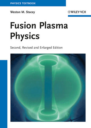 Fusion Plasma Physics, 2nd Edition (3527411348) cover image