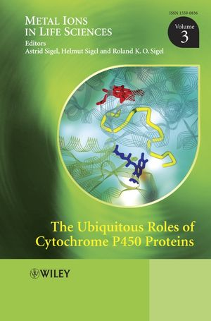 The Ubiquitous Roles of Cytochrome P450 Proteins: Metal Ions in Life Sciences, Volume 3 (0470028149) cover image