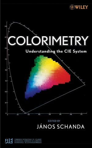 Colorimetry: Understanding the CIE System (0470049049) cover image