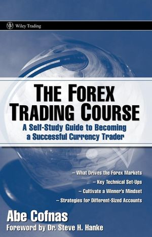 The Forex Trading Course: A Self-Study Guide To Becoming a Successful Currency Trader (0470137649) cover image