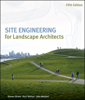 Site Engineering for Landscape Architects, 5th Edition (0470138149) cover image