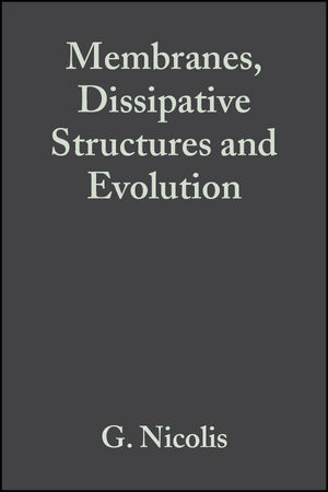 Membranes, Dissipative Structures and Evolution, Volume 29