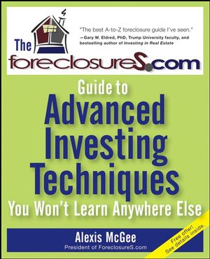 The ForeclosureS.com Guide to Advanced Investing Techniques You Won