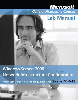 Exam 70-642 Windows Server 2008 Network Infrastructure Configuration, Lab Manual (0470225149) cover image