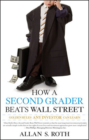 How a Second Grader Beats Wall Street: Golden Rules Any Investor Can Learn (0470375949) cover image