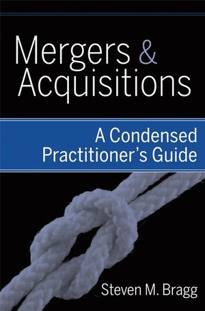 Mergers and Acquisitions: A Condensed Practitioner