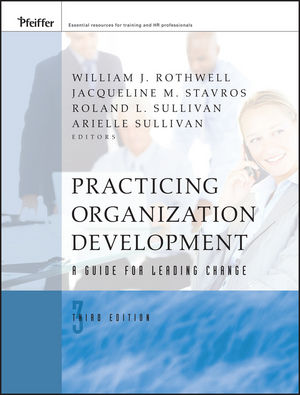 Practicing Organization Development: A Guide for Leading Change, 3rd Edition (0470405449) cover image