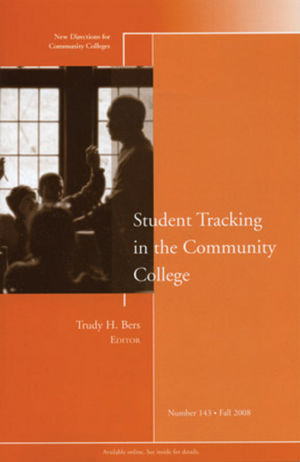 Student Tracking in the Community College: New Directions for Community Colleges, Number 143