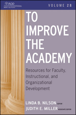 To Improve the Academy: Resources for Faculty, Instructional, and Organizational Development, Volume 28