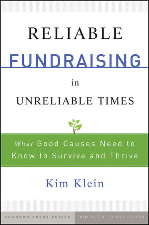 Reliable Fundraising in Unreliable Times: What Good Causes Need to Know to Survive and Thrive (0470535849) cover image
