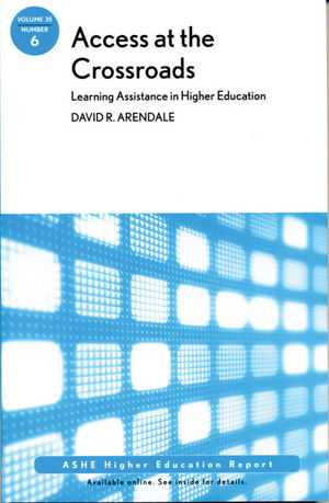 Access at the Crossroads: Learning Assistance in Higher Education: ASHE Higher Education Report, Volume 35 Number 6 (0470644249) cover image