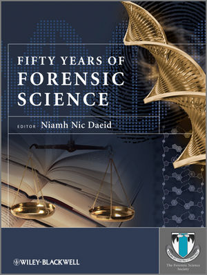 Fifty Years of Forensic Science: A Commentary  (0470686049) cover image