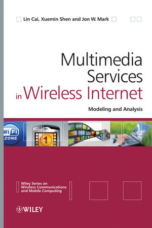Multimedia Services in Wireless Internet: Modeling and Analysis  (0470747749) cover image
