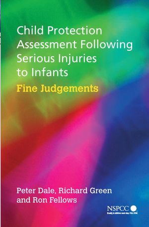 Child Protection Assessment Following Serious Injuries to Infants: Fine Judgments (0470853549) cover image