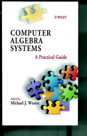 Computer Algebra Systems: A Practical Guide